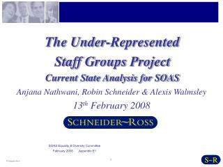 The Under-Represented  Staff Groups Project Current State Analysis for SOAS