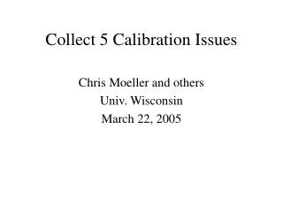 Collect 5 Calibration Issues