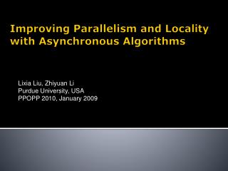 Improving Parallelism and Locality with Asynchronous Algorithms
