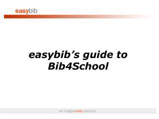 easybib�s guide to Bib4School