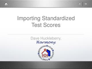 Importing Standardized  Test Scores