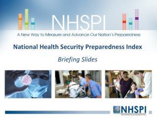 National Health Security Preparedness Index Briefing Slides
