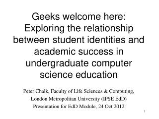 Peter Chalk, Faculty of Life Sciences & Computing, London Metropolitan University (IPSE EdD)