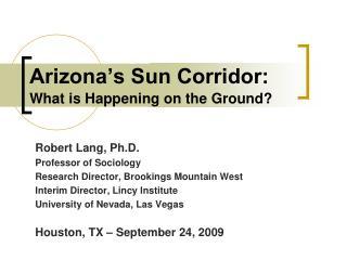 Arizona's Sun Corridor: What is Happening on the Ground?