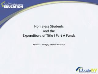 Homeless Students  and the  Expenditure of Title I Part A Funds