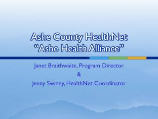 "Ashe County HealthNet ""Ashe Health Alliance"""