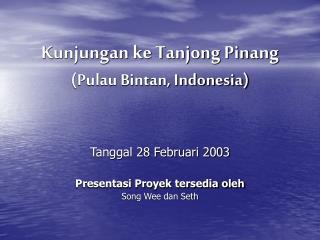 Kunjungan ke Tanjong Pinang (Pulau Bintan, Indonesia)