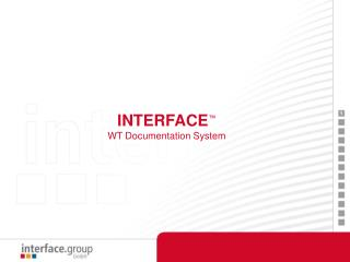INTERFACE ™ WT Documentation System