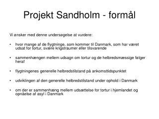 Projekt Sandholm - formål