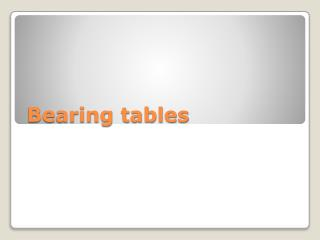Bearing tables