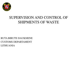 SUPERVISION AND CONTROL OF SHIPMENT S  OF WASTE