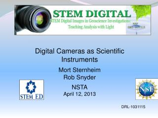 Digital Cameras as Scientific Instruments Mort  Sternheim Rob Snyder NSTA April 12, 2013