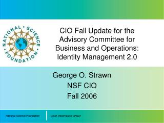 CIO Fall Update for the  Advisory Committee for Business and Operations: Identity Management 2.0
