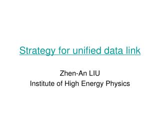 Strategy for unified data link