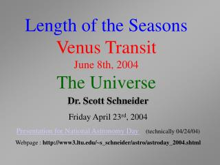 Length of the Seasons Venus Transit June 8th, 2004 The Universe