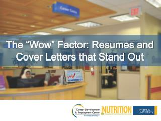 The �Wow� Factor: Resumes and Cover Letters that Stand Out