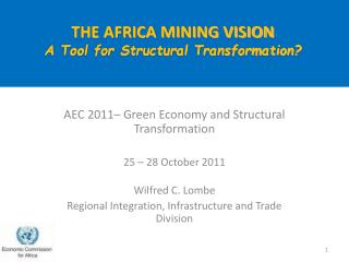 THE AFRICA MINING VISION  A Tool for Structural Transformation?