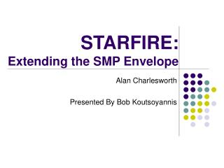 STARFIRE: Extending the SMP Envelope