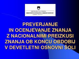 Z akon o osnovni šoli 64.  čl. in dalje  (Ur.l. RS, št. 12/96, 33 / 97 in 59/01)