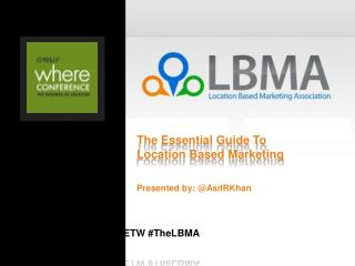 The Essential Guide To  Location Based Marketing