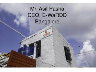 Mr. Asif Pasha CEO, E-WaRDD Bangalore