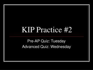 KIP Practice #2