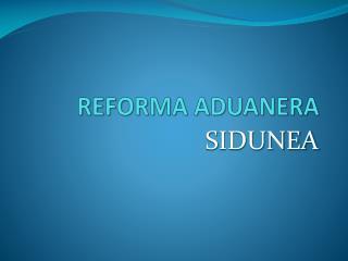 REFORMA ADUANERA