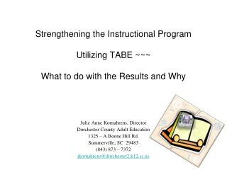 Strengthening the Instructional Program Utilizing TABE ~~~  What to do with the Results and Why