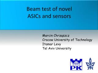 Beam test of novel  ASICs and sensors