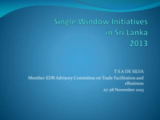 Single Window Initiatives   in Sri  Lanka  2013