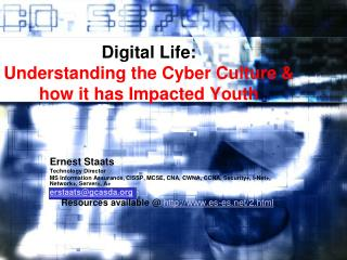 Digital Life: Understanding the Cyber Culture & how it has Impacted Youth