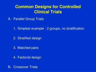 Common Designs for Controlled Clinical Trials