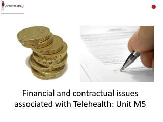 Financial and contractual issues associated with Telehealth: Unit M5