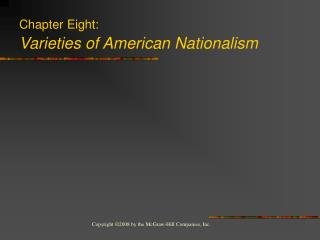 Chapter Eight: Varieties of American Nationalism