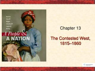Chapter 13 The Contested West, 1815�1860