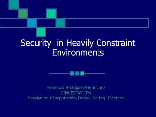 Security  in Heavily Constraint Environments