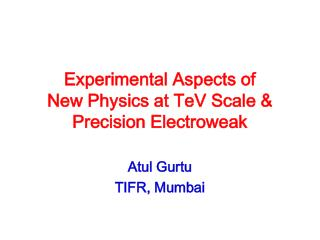 Experimental Aspects of New Physics at TeV Scale & Precision Electroweak