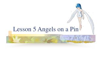 Lesson 5 Angels on a Pin