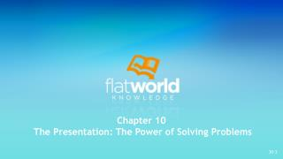 Chapter 10  The Presentation: The Power of Solving Problems