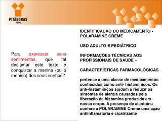 IDENTIFICAÇÃO DO MEDICAMENTO - POLARAMINE CREME USO ADULTO E PEDIÁTRICO