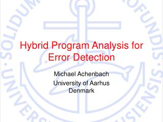 Hybrid Program Analysis for Error Detection