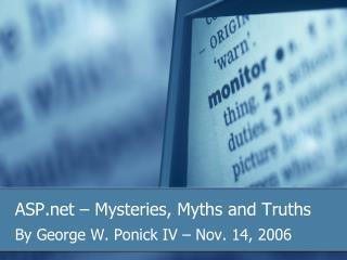 ASP – Mysteries, Myths and Truths