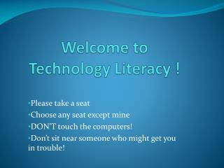 Welcome to  Technology Literacy !