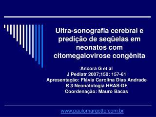 Ultra-sonografia cerebral e predi  o de seq elas em neonatos com citomegalovirose cong nita
