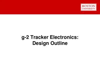 g-2 Tracker Electronics: Design Outline