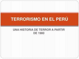 TERRORISMO EN EL PER