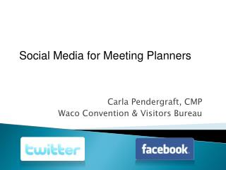 Carla Pendergraft, CMP Waco Convention & Visitors Bureau