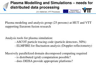 Plasma Modelling and Simulations � needs for distributed data processing