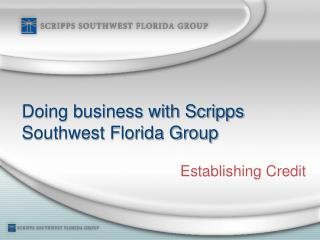 Doing business with Scripps Southwest Florida Group