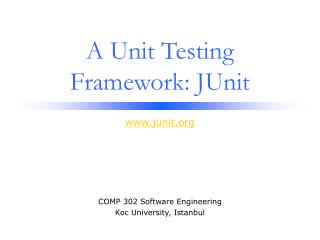 A Unit Testing Framework: JUnit